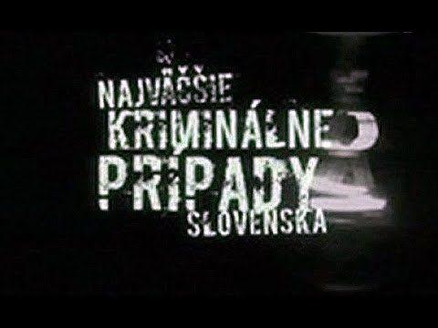 Najväčšie kriminálne prípady Slovenska (komplet 1-36) -dokument