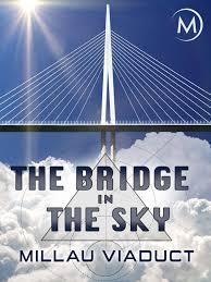 Millau Viadukt- most v oblacích -dokument