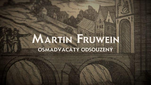 Martin Fruwein osmadvacátý odsouzený -dokument